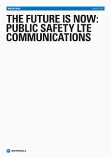 Motorola Solutions 4G TE Public Safety Communications Systems White Paper